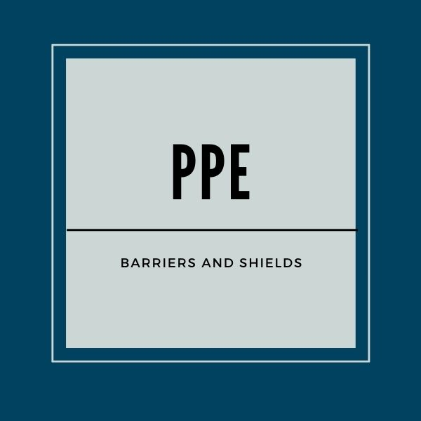 Barriers and Shields (PPE)